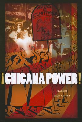 Chicana Power! By Blackwell, Maylei